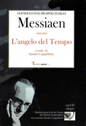 Olivier Messiaen. L'angelo del tempo. Con CD Audio